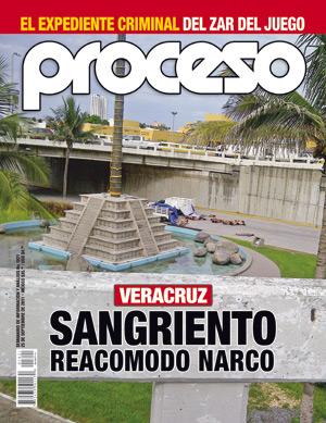 """revista Proceso, ahora en #Veracruz """"Sangriento reacomodo narco"""